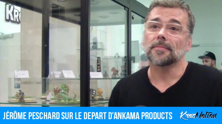 Ankama Products perd son directeur général et artistique, Jérôme Peschard (Krosmaster, goodies…)