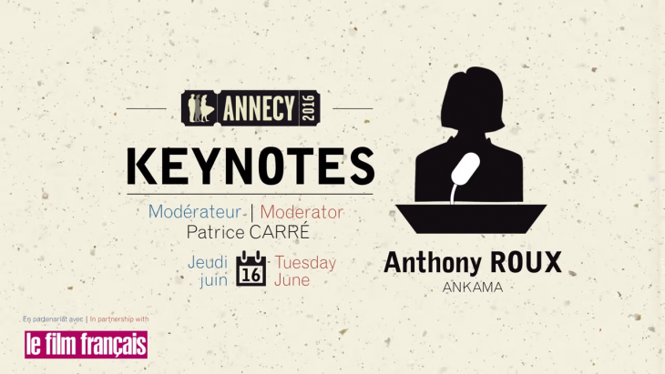 #ANNECY : résumé de la keynote d'Anthony Roux (émouvant ressenti suite à #DOFUSLEFILM)